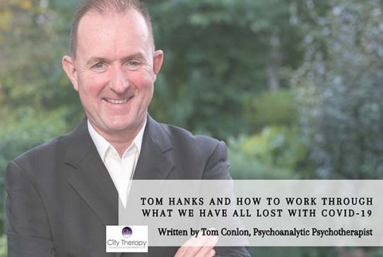 Tom Hanks and how to work through what we have all lost with Covid-19