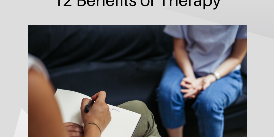 12 Benefits of Therapy